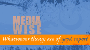 Media Wise: Good report